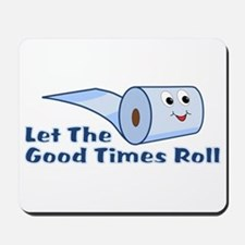 Let The Good Times Roll Mousepad