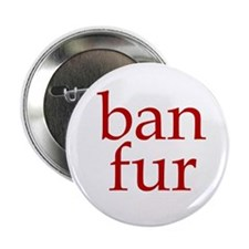 Ban Fur Animal Rights Button