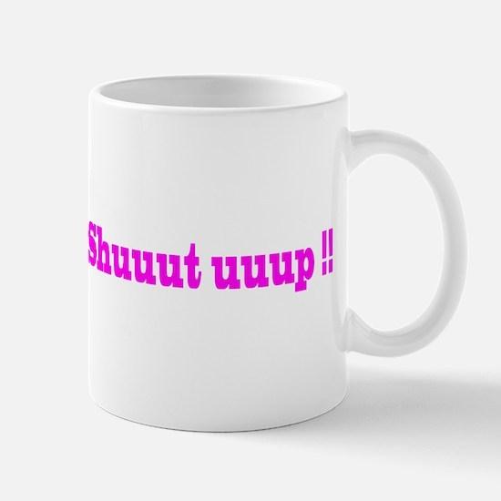oh shut up-final Mugs