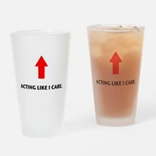 Acting Like I Care Pint Glass