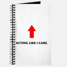 Acting Like I Care Journal