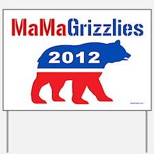 MaMa Grizzlies 2012 Yard Sign