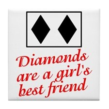 Diamonds: girl's best friend Tile Coaster