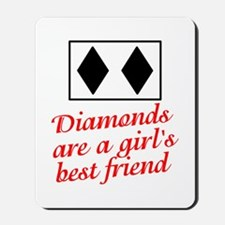 Diamonds: girl's best friend Mousepad