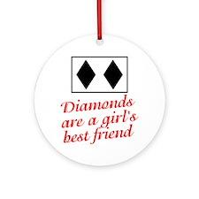 Diamonds: girl's best friend Ornament (Round)