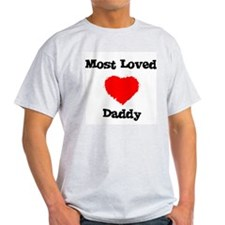 Most Loved Daddy Ash Grey T-Shirt