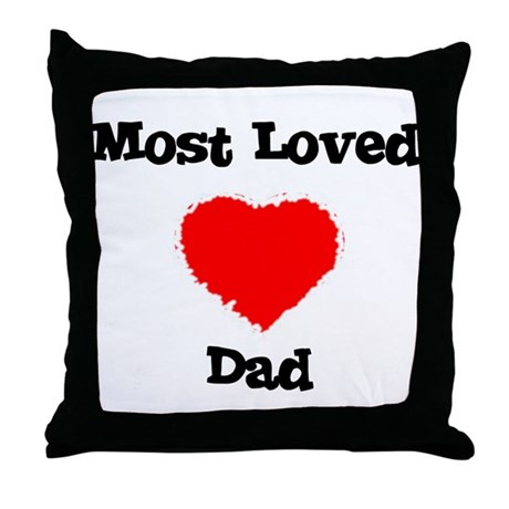 Most Loved Dad Throw Pillow