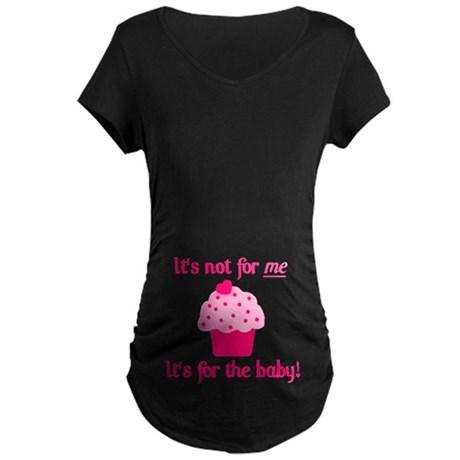It's not for me Maternity Dark T-Shirt