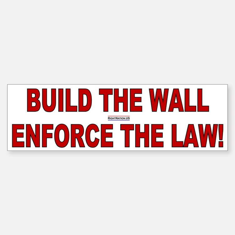 Build the Wall Enforce the Law Bumper Bumper Bumper Sticker