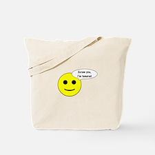 Screw you, I'm tenured Tote Bag