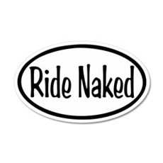 Ride Naked Oval 22x14 Oval Wall Peel
