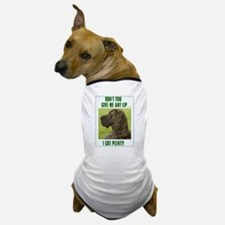 Don't Give Me Lip Dog T-Shirt