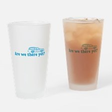 Are we there yet? Pint Glass