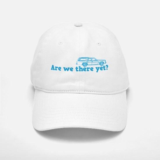 Are we there yet? Baseball Baseball Cap