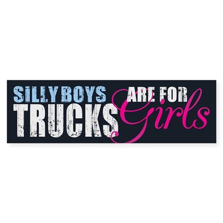 Silly Boys - Trucks Bumper Sticker
