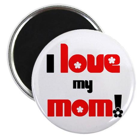 "I Love my Mom 2.25"" Magnet (100 pack)"