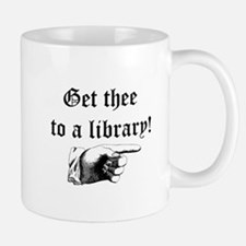 Get thee to a library Mug