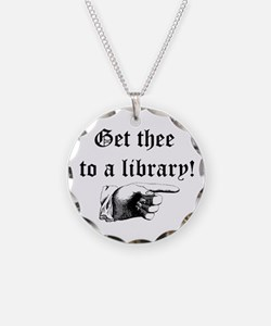 Get thee to a library Necklace