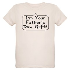 I'm Your Father's Day Present Organic Kids T-Shirt