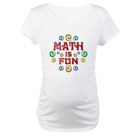 Math is Fun Maternity T-Shirt