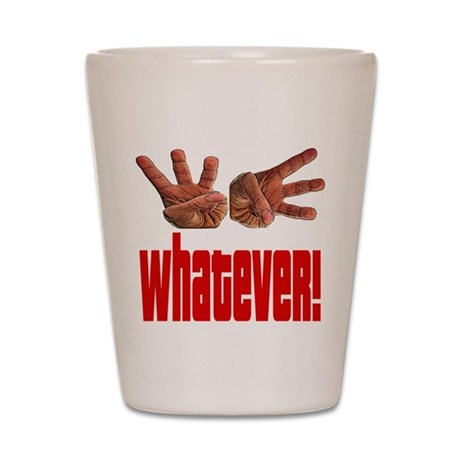Funny Whatever Shot Glass