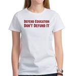 Defend Education Women's T-Shirt