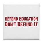 Defend Education Tile Coaster