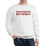 Defend Education Sweatshirt