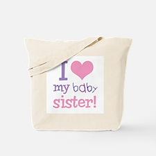 I Love My Baby Sister Tote Bag
