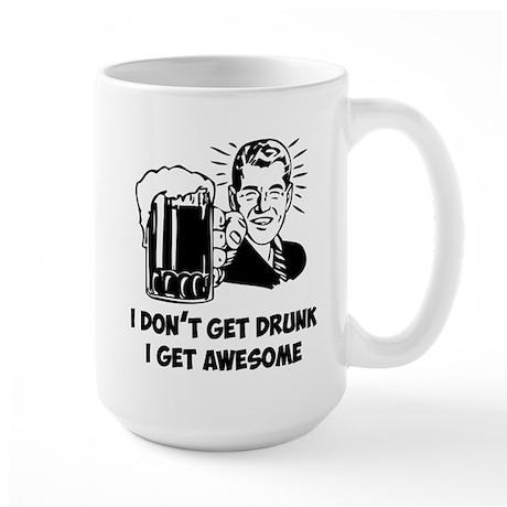 I Get Awesome Large Mug