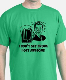 I Get Awesome T-Shirt