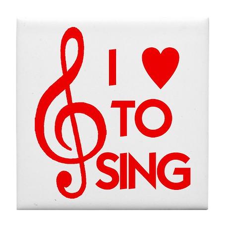 I LOVE TO SING Tile Coaster