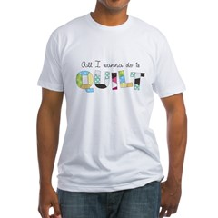 All I Wanna Do... QUILT! Fitted T-Shirt