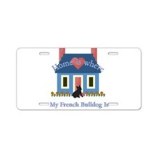 French Bulldog Home Is Aluminum License Plate