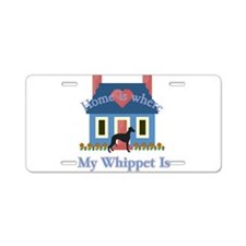 Whippet Home Is Aluminum License Plate