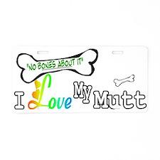 I Love My Mutt Aluminum License Plate