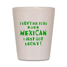 Born Lucky ! Shot Glass