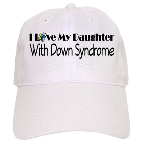 Down Syndrome Daughter Cap