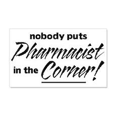 Pharmacist Nobody Corner 22x14 Wall Peel