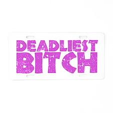 Deadliest Bitch Aluminum License Plate