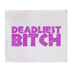 Deadliest Bitch Throw Blanket