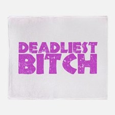 Deadliest Bitch Throw Blanket