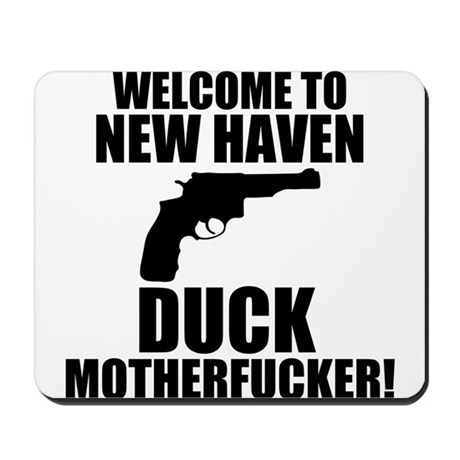 Welcome To New Haven Duck Mot Mousepad
