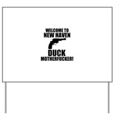 Welcome To New Haven Duck Mot Yard Sign