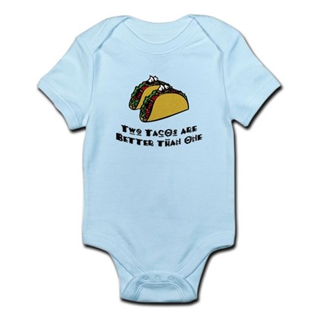 2 Tacos are Better than 1 Infant Bodysuit