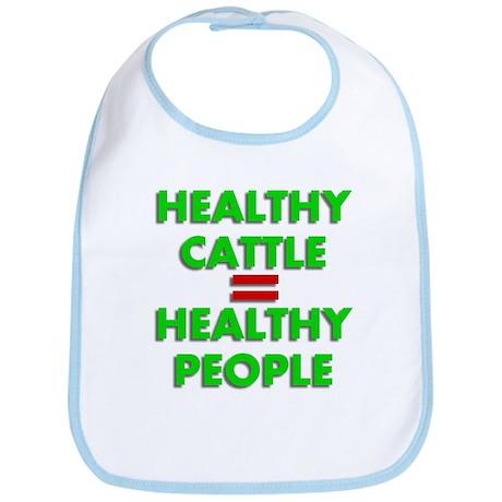 Healthy Cattle = Healthy Peop Bib