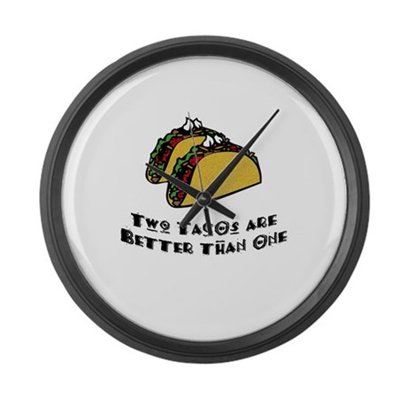 2 Tacos are Better than 1 Large Wall Clock