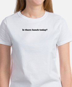 Is there lunch today? Tee