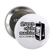 """Queen of the machine 2.25"""" Button"""