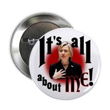 "Hillary ""All about Me"" Button"